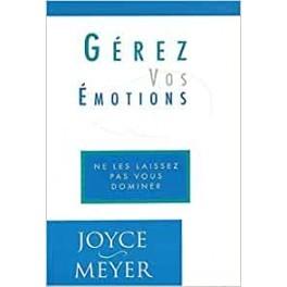 """""""Gérez vos émotions"""" par Joyce Meyer"""