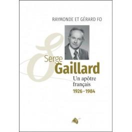 """""""Serge Gaillard - un apôtre français"""" par Raymonde et Gérald Fo"""