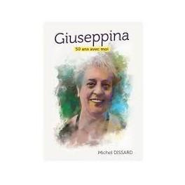 """""""Giuseppina 50 ans avec moi"""" par Michel Dissard"""