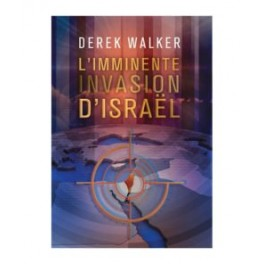 """L'imminente invasion d'Israël"" par Derek Walker"