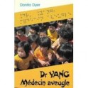 """Dr Yang, médecin aveugle"" par Donita Dyer"