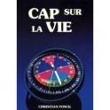 """""""Cap sur la vie"""" par Christian Fonck"""