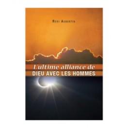 """""""L'ultime alliance de Dieu avec les hommes"""" par Rémi AUBERTIN"""