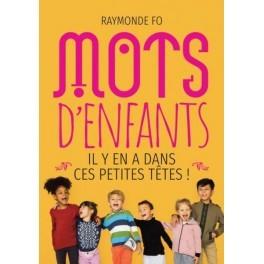 """""""Mots d'enfants - il y en a dans ces petites têtes"""" par Raymonde Fo"""