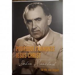 """""""Pourquoi j'annonce Jésus-Christ"""" par Johan Maasbach"""