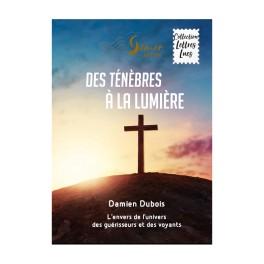 """""""Des ténèbres à la lumière"""" par Damien Dubois"""