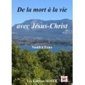 """""""De la mort à la vie avec Jésus-Christ"""" par Sandra Feno"""