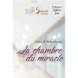 """""""La chambre du miracle"""" par Grâce de Bettembourg"""