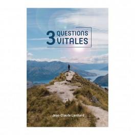""""""" 3 questions vitales"""" par Jean-Claude Lienhard"""