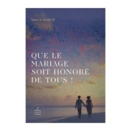 """""""Que le mariage soit honoré de tous"""" par Amel Lafleur"""