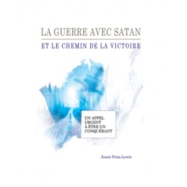 """""""La guerre avec Satan et le chemin de la victoire"""" par Jessie Penn-Lewis"""