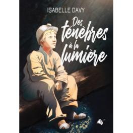 """""""Des ténèbres à la lumière"""" par Isabelle Davy"""