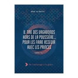 """""""Il tire les vagabonds hors de la poussière et les fais asseoir avec les princes"""" par René de Groot"""
