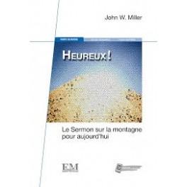 """""""Heureux! Le sermon sur la montagne"""" par John W. Miller"""