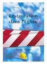"""""""Restauration dans l'église"""" par Terry Virgo"""