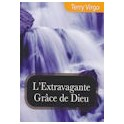 """L'extravagante grâce de Dieu"" par Terry Virgo"