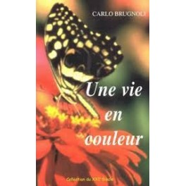 """Une vie en couleur"" par Carlo Brugnoli"
