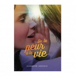 """""""De la peur à la vie"""" par Claudine Jacquin"""