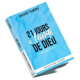 """"""" 21 jours à l'écoute de Dieu"""" par David Théry"""