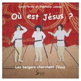 """""""les bergers cherchent Jésus"""" par Caroll Perino et Stéphanie Lebeau"""