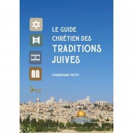 """""""Le guide chrétien des traditions juives"""" par Fabienne Petit"""