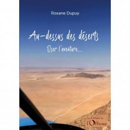"""""""Au-dessus des déserts - Oser l'aventure"""" par Roxane Dupuy"""