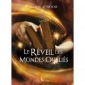"""""""Le réveil des mondes oubliés"""" par Gabriel Atwood"""