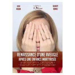 """""""Renaissance d'une aveugle après une enfance martyrisée"""" par Lola Redon et Gibert Ibanez"""