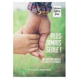 """""""Plus jamais seule"""" par Françoise Longuemard"""