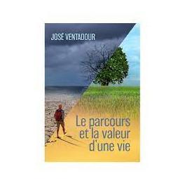 """""""Le parcours et la valeur d'une vie"""" par José Ventadour"""