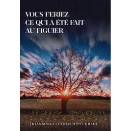 """""""Vous feriez ce qui a été fait au figuier"""" par Diansongi Luzolo Mamy-Grace"""