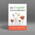 """""""De l'espoir dans les difficultés"""" par Joyce Meyer"""