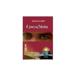 """""""6 jours en Palestine"""" par Emmanuel Apffel"""
