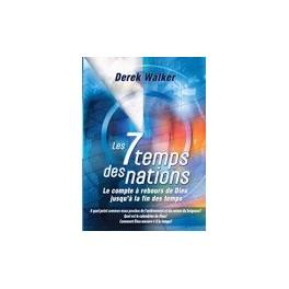"""""""Les 7 temps des nations"""" par Derek Walker"""