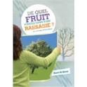 """""""De quel fruit voulez-vous être rassasié?"""" par René de Groot"""