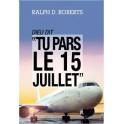 """""""Dieu dit: Tu pars le 15 juillet"""" par Ralph D. Roberts"""
