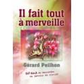 """""""Il fait tout à merveille"""" par Gérard Peilhon"""
