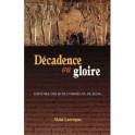 """""""Décadence ou gloire"""" par Alain Larroque"""
