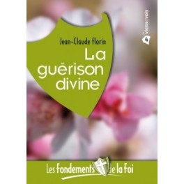 """""""La guérison divine"""" par Jean-Claude Florin"""