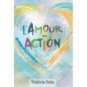 """""""L'amour en action"""" par Valérie Saïu"""
