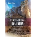 """""""Rendez-vous à Golgotha"""" par André Fillion"""