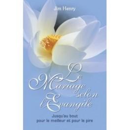 """""""Le mariage selon l'évangile"""" par Jim Henry"""