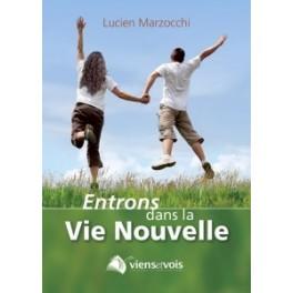 """""""Entrons dans la vie nouvelle"""" par Lucien Marzocchi"""