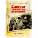"""""""L'amour traverse les obstacles"""" par Gérard Peilhon"""