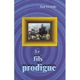 """""""Le fils prodigue"""" par Paul Ettori"""