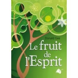 """""""Le fruit de l'Esprit"""" par Donald Gee"""