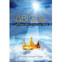 """""""Abigaïl, une reine selon le coeur de Dieu"""" par Déborah Fontana"""