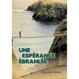 """""""Une espérance ébranlée"""" par Edouarsin Fednor"""