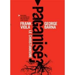 """""""Le christianisme paganisé"""" par Franck Viola et George Barna"""
