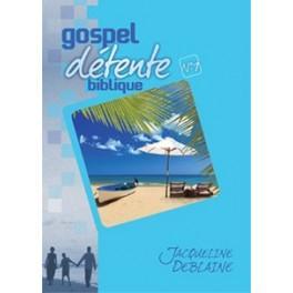 """""""Gospel détente biblique No 1"""" par Jacqueline Deblaine"""